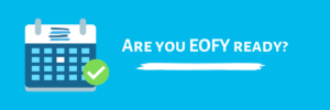 Are you EOFY Ready?